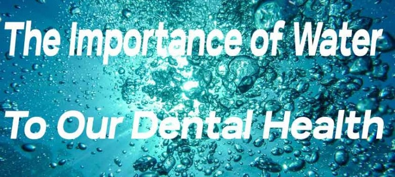 Value of Water to our Dental Health